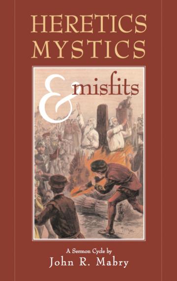 Heretics, Mystics & Misfits