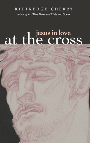 Jesus in Love: At the Cross