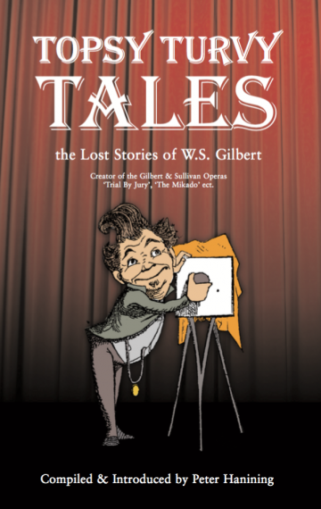 Topsy Turvey Tales: The Lost Stories of W. S. Gilbert
