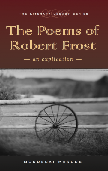 The Poems of Robert Frost: An Explication