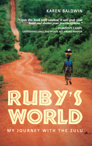 Ruby's World: My Journey with the Zulu