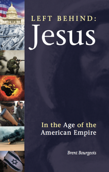 Left Behind: Jesus in the Age of the American Empire