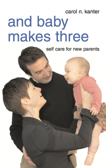 And Baby Makes Three: Self Care for New Parents
