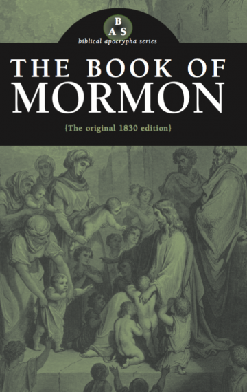 The Book of Mormon: The Original 1830 Edition