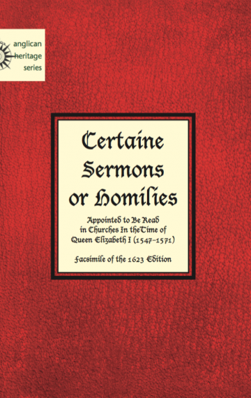 Certaine Sermons or Homilies Appointed to be Read in Churches in the Time of Queen Elizabeth I