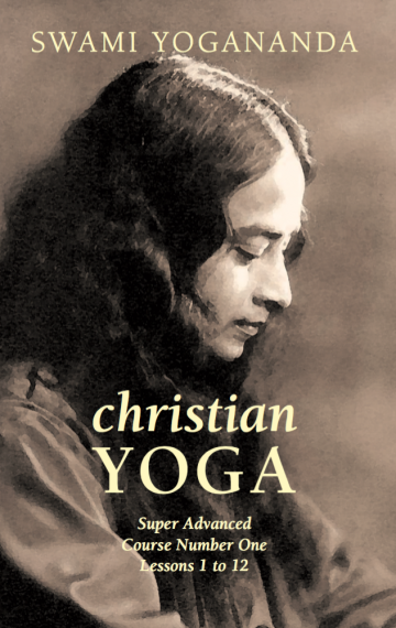 Christian Yoga: Super Advanced Course Number One, Lessons 1 to 12