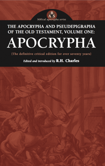The Apocrypha and Pseudepigrapha of the Old Testament, Volume One: Apocrypha