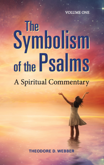 The Symbolism of the Psalms, Vol. 1: A Spiritual Commentary