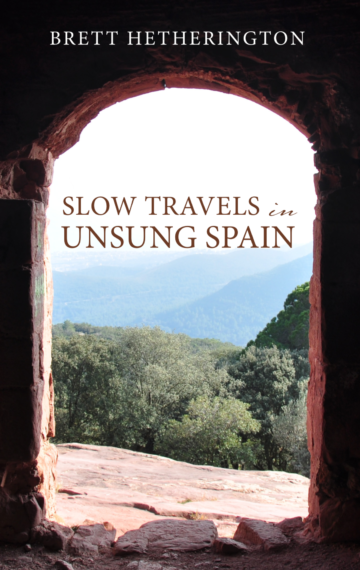 Slow Travels in Unsung Spain
