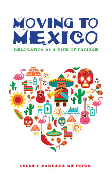 Moving to Mexico: Relocation as a Rite of Passage