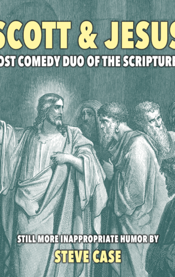 Scott & Jesus: Lost Comedy Duo of the Scriptures