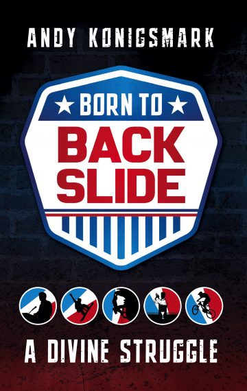 Born to Backslide: A Divine Struggle