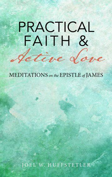 Practical Faith & Active Love