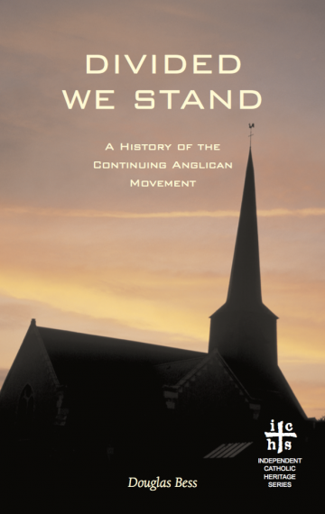 Divided We Stand: A History of the Continuing Anglican Movement
