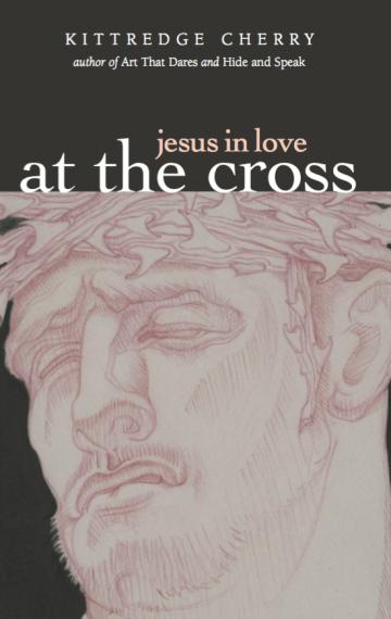 Jesus in Love: At the Cross