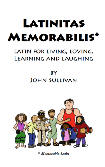 Latinists Memorabilia: Latin for Living, Loving, Learning and Laughing
