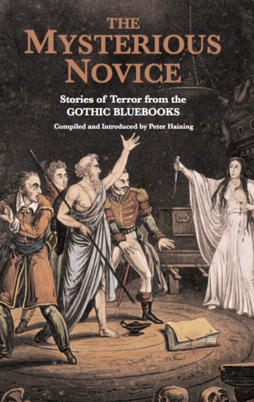The Mysterious Novice: Stories of Gothic Terror from the Gothic Bluebooks