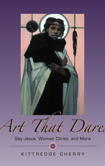 Art that Dares: Gay Jesus, Woman Christ, and More