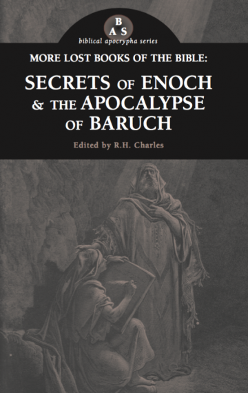More Lost Books of the Bible: Secrets of Enoch & the Apocalypse of Baruch