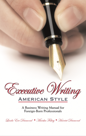 Executive Writing—American Style: A Business Writing Manual for Foreign-Born Professionals