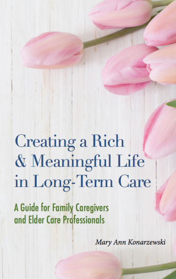 Creating a Rich and Meaningful Life in Long-Term Care