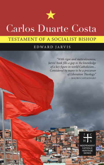 Carlos Duarte Costa: Testament of a Socialist Bishop