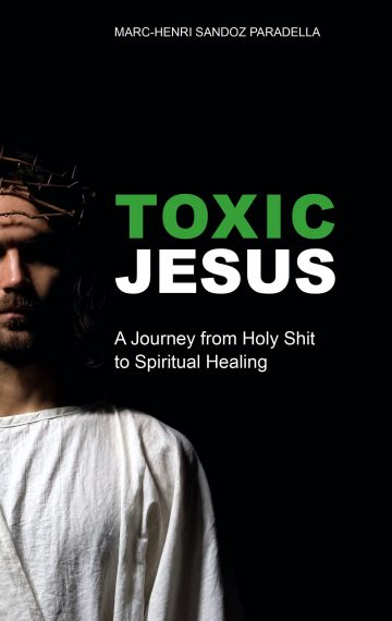 Toxic Jesus: A Journey from Holy Shit to Spiritual Healing