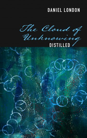 The Cloud of Unknowing, Distilled